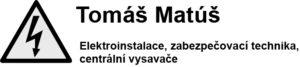 Tomáš Matúš - Elektroinstalace, zabezpečovací technika, centrální vysavače
